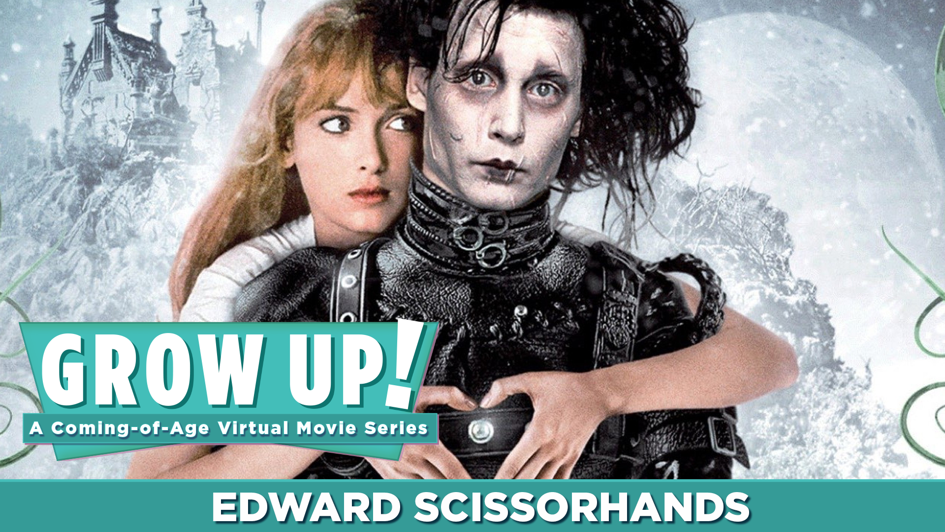 Grow Up! A Coming-of-Age Virtual Movie Series - Edward Scissorhands